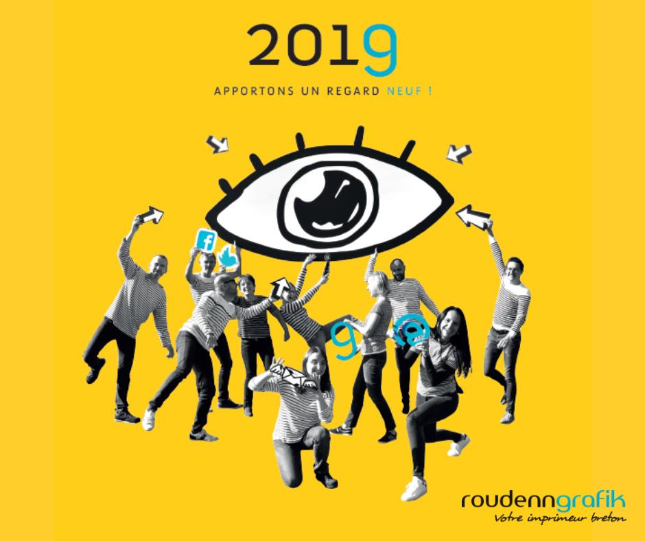 Bonne année ! Apportons un regard neuf pour 2019 !